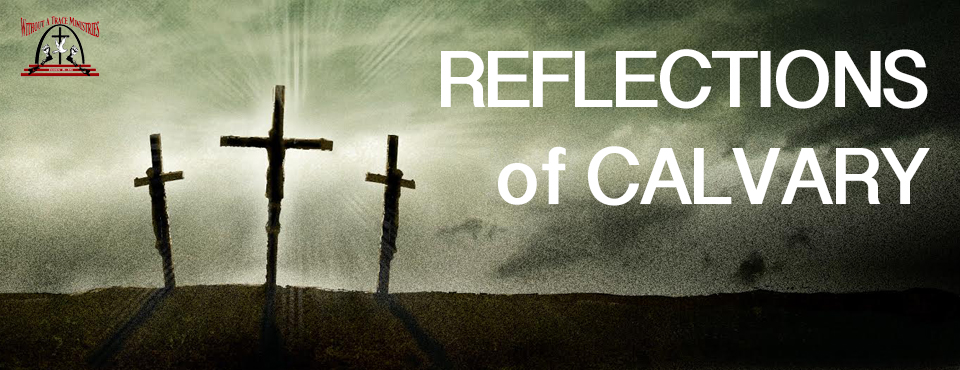 Reflections of Calvary